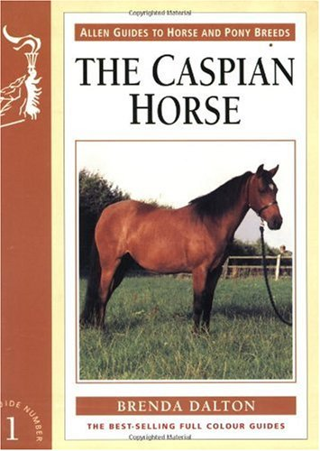 9780851317977: The Caspian Horse (Allen Guides to Horse and Pony Breeds)