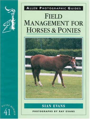 9780851318189: Field Management for Horses and Ponies (Allen Photographic Guides)