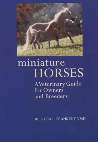 9780851318820: Miniature Horses: A Veterinary Guide for Owners and Breeders