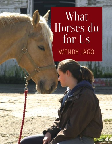 What Horses Do for Us: Jago, Wendy