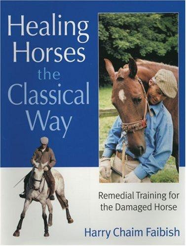 Healing Horses the Classical Way: Faibish, Harry Chaim