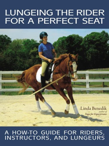 Lungeing the Rider for a Perfect Seat: Benedik, Linda