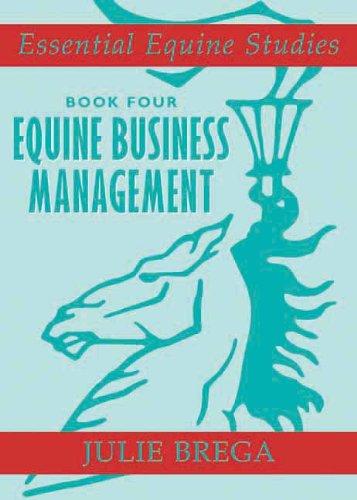 Equine Business Management (Essential Equine Studies): Brega, Julie