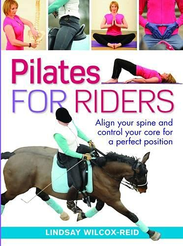 9780851319742: Pilates for Riders: Align Your Spine and Control Your Core for a Perfect Position