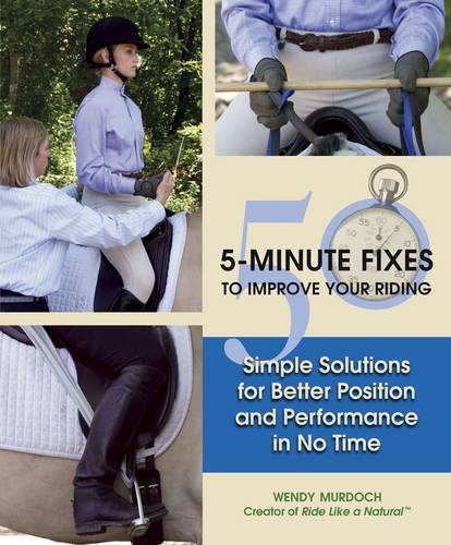 9780851319858: 50 5-Minute Fixes to Improve Your Riding: Simple Solutions for Better Position and Performance in No Time