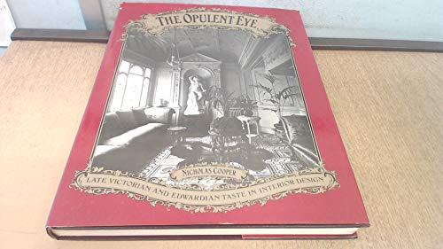 9780851390048: Opulent Eye: Late Victorian and Edwardian Taste in Interior Design