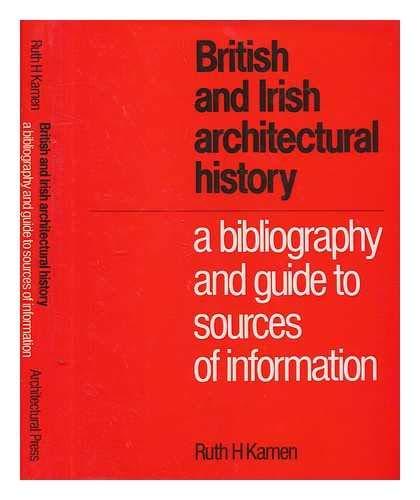 British and Irish Architectural History: A Bibliography: Kamen, R.H.