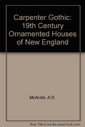 9780851391069: Carpenter Gothic: 19th Century Ornamented Houses of New England