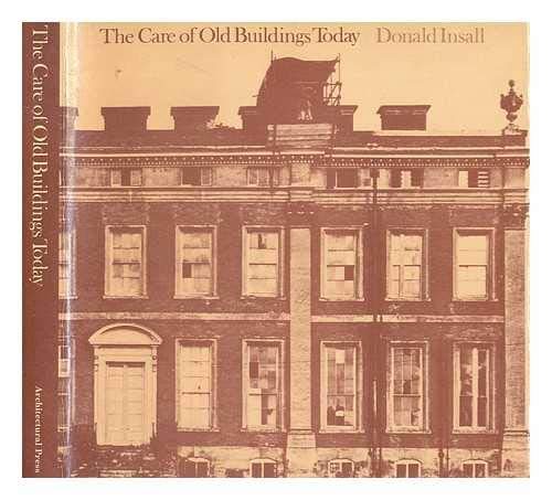 The Care of Old Buildings Today: A Practical Guide