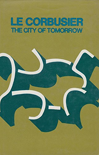 City of Tomorrow and Its Planning: Le Corbusier