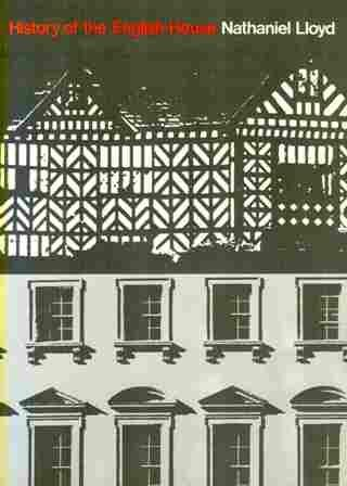 A History of the English House from: Lloyd, Nathaniel: