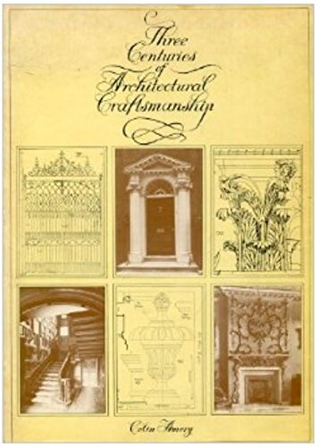 Three Centuries of Architectural Craftsmanship (0851392873) by Colin Amery