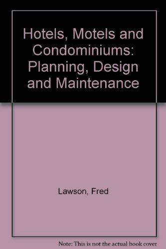 9780851392929: Hotels, Motels and Condominiums: Planning, Design and Maintenance