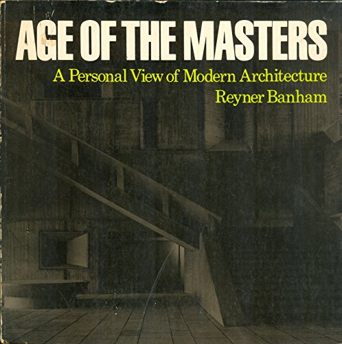 9780851393957: Age of the Masters: Personal View of Modern Architecture