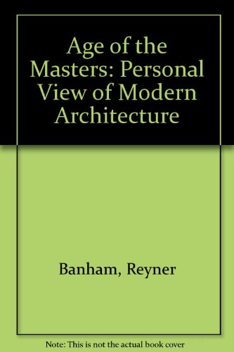 9780851393988: Age of the Masters: Personal View of Modern Architecture