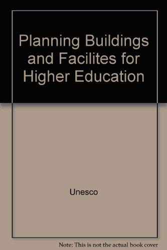 Planning Buildings and Facilities for Higher Education.