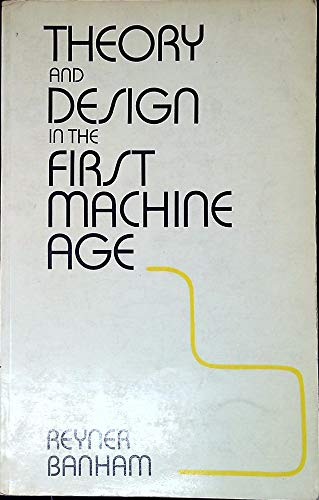 9780851396323: Theory and Design in the First Machine Age
