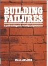 9780851397689: Building Failures: A Guide to Diagnosis, Remedy, and Prevention