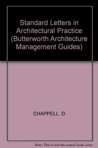 Standard Letters in Architectural Practice (Butterworth Architecture Management Guides) (0851399770) by Chappell, David