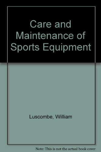 9780851401706: The Care and Maintenance of Sports Equipment