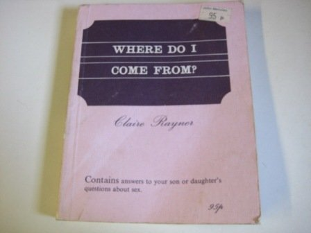 9780851402284: Where Do I Come From?: Answers to a Child's Questions About Sex