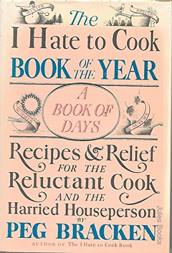 I HATE TO COOK BOOK OF THE: Peg Bracken
