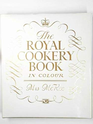 THE ROYAL COOKERY BOOK IN COLOUR: McKEE, Mrs [Alma]