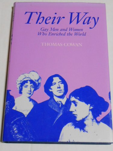 Their way: Gay men and women who enriched the world: Thomas Dale Cowan