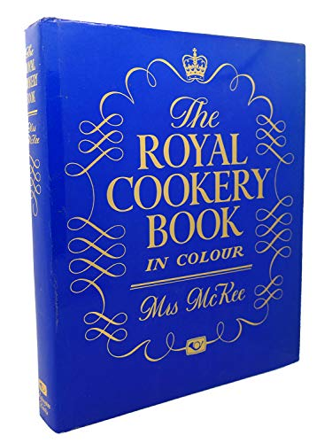 9780851407708: Royal Cookery Book In Colour