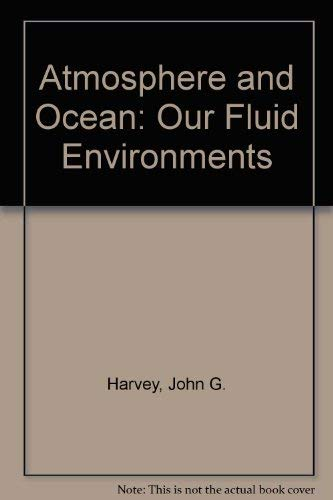 9780851412962: Atmosphere and Ocean: Our Fluid Environments [Taschenbuch] by Harvey, John G.