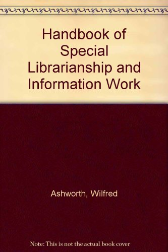 9780851421612: Handbook of Special Librarianship and Information Work