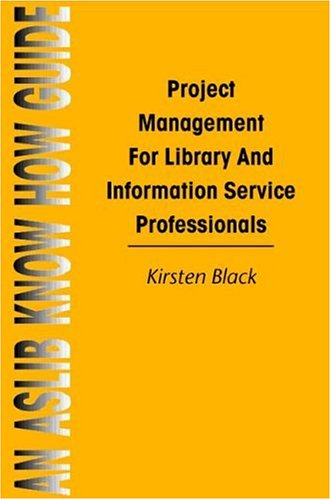 9780851423661: Project Management for Library and Information Service (Aslib Know How Guides)