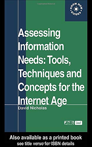 Assessing Information Needs: Tools, Techniques and Concepts: Nicholas, D.
