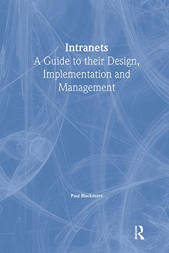 9780851424415: Intranets: a Guide to their Design, Implementation and Management