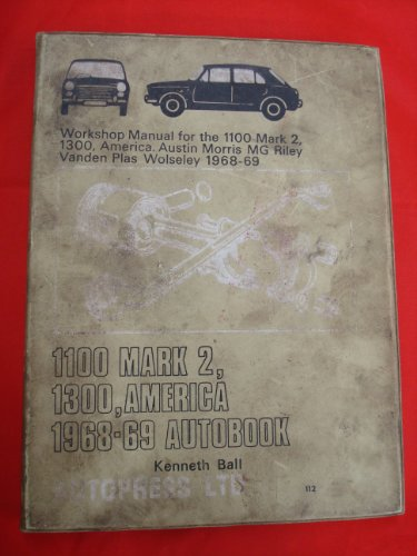 1100 Mark 2, 1300, America 1968-69 autobook: Ball, Kenneth