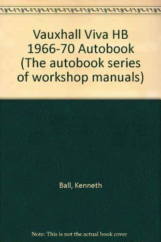 Vauxhall Viva HB 1966-70 Autobook (The autobook: Ball, Kenneth