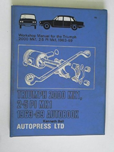 9780851471983: Triumph 2000 Mk.I and 2.5 P.I. 1963-70 Autobook