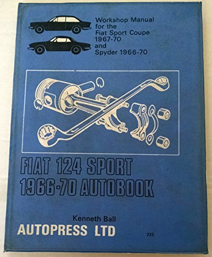 Fiat 124 Sport 1966-70 Autobook: Workshop Manual: Ball, Kenneth