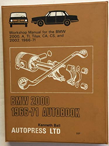 BMW 2000 1966-71 autobook: Workshop manual for BMW 2000 1966-71, BMW 2000 CS 1967-71, BMW 2000 CA ...