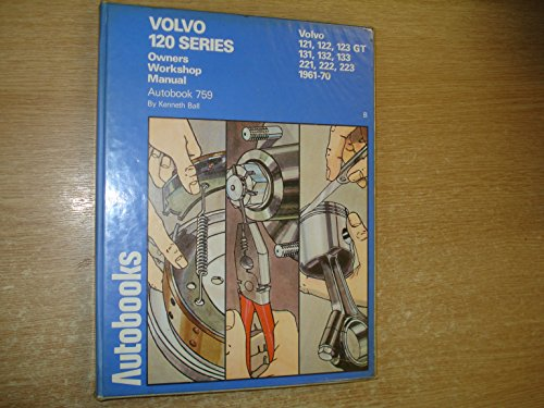 Volvo 120 Series 1961-70 Autobook - Workshop Manual for Volvo 121, 122, 123 GT, 131, 132, 133, 221,...