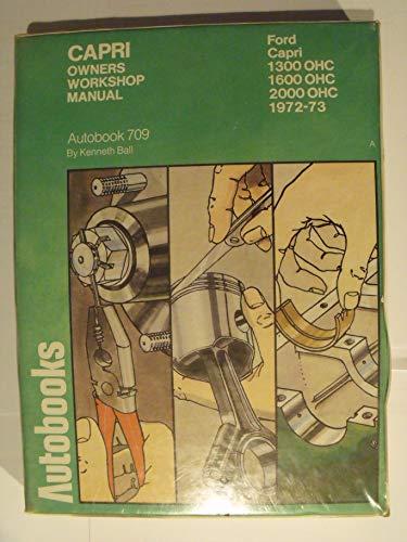 9780851474137: Ford Capri 1300, 1600, 2000 O.H.C.1972-73 Autobook (The autobook series of workshop manuals)