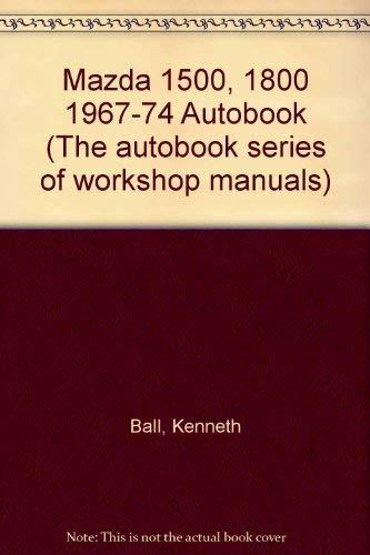 Mazda 1500, 1800 1967-74 Autobook: Mazda 1500: Ball, Kenneth