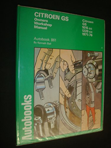 Citroen GS 1971-76 Autobook (The autobook series: Ball, Kenneth
