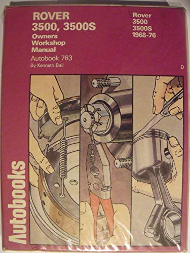 Rover 3500, 3500S 1968-76 Autobook (The autobook: Ball, Kenneth