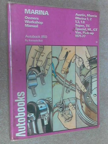 Marina 1971-77 Autobook 850.Morris Marina 1.3, Super: Ball, Kenneth