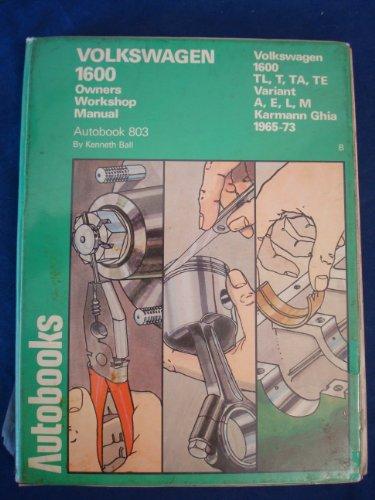 Volkswagen 1600 - 1965-1973 Autobook {Volkswagen 1600TL, T, TA, TE - 1965-1973; Volkswagen 1600 ...