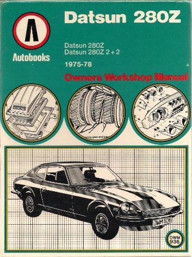 9780851477398: Datsun 280Z Owners Workshop Manual: Datsun 280Z, 1975-78 / 280Z 2+2, 1975-78 (Autobook Series of Workshop Manuals)
