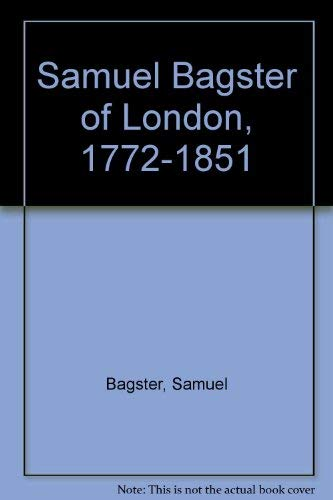Samuel Bagster of London, 1772-1851: An autobiography (9780851500003) by Bagster, Samuel
