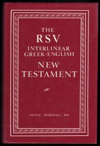 The R.S.V. Interlinear Greek-English New Testament: Translator-D.Litt Alfred Marshall