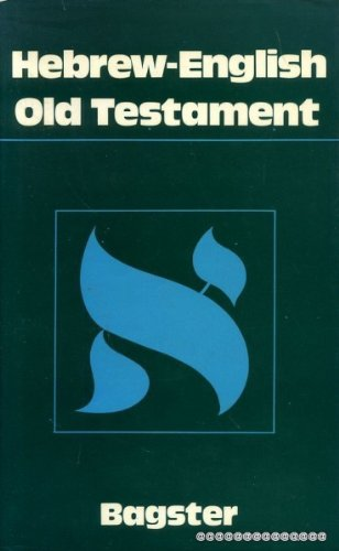 9780851501598: The Hebrew-English Old Testament: From the Bagster Polyglot Bible, 1831 (Bible Students Bks.): From Bagsters Polyglot Bible, 1831